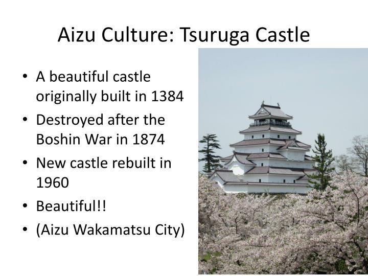Aizu Culture: Tsuruga Castle