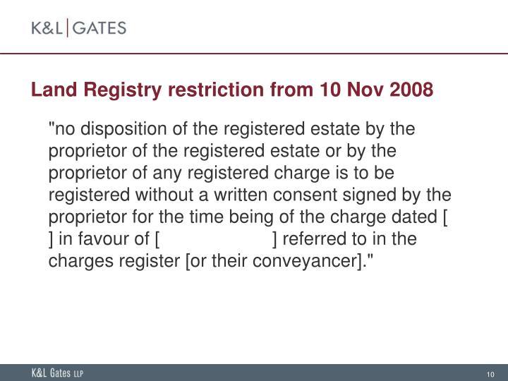 Land Registry restriction from 10 Nov 2008