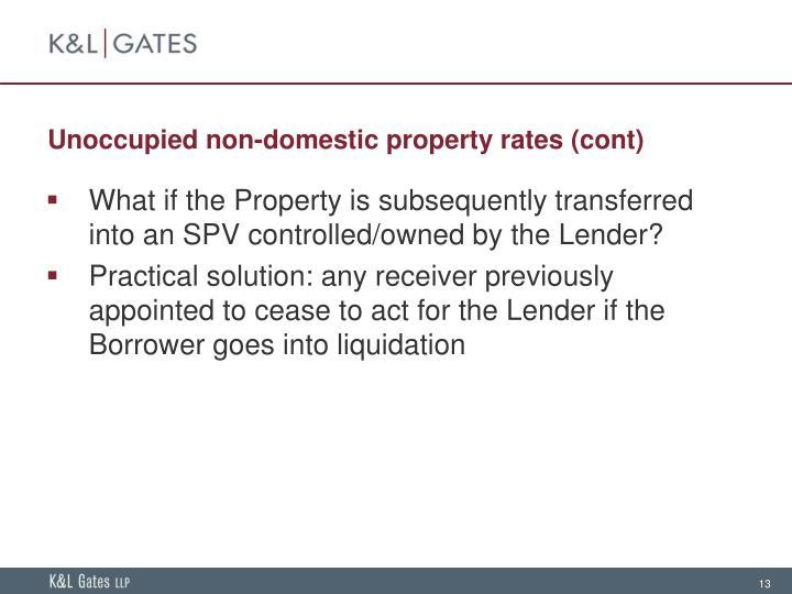 Unoccupied non-domestic property rates (cont)