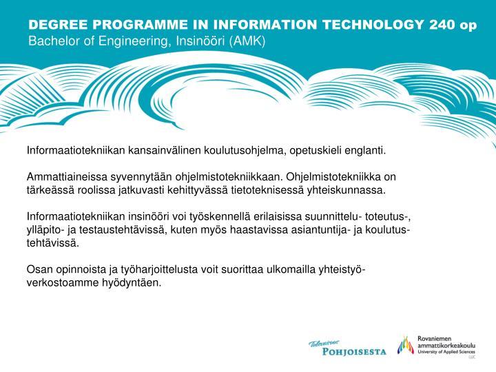 DEGREE PROGRAMME IN INFORMATION TECHNOLOGY 240 op