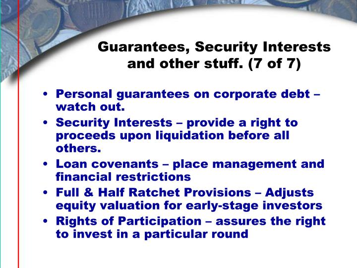 Guarantees, Security Interests and other stuff. (7 of 7)
