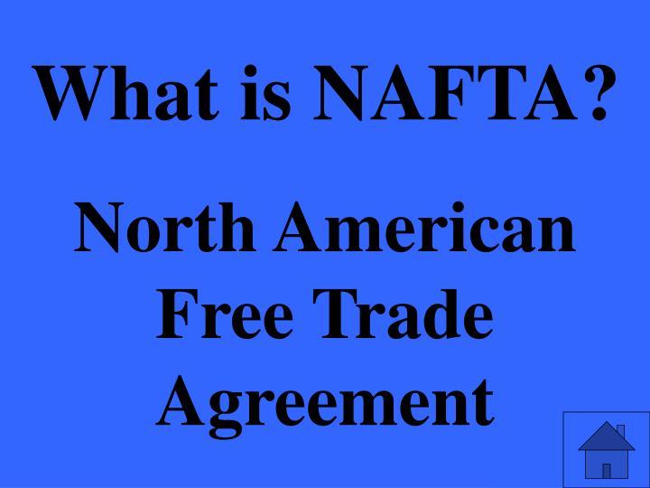 What is NAFTA?