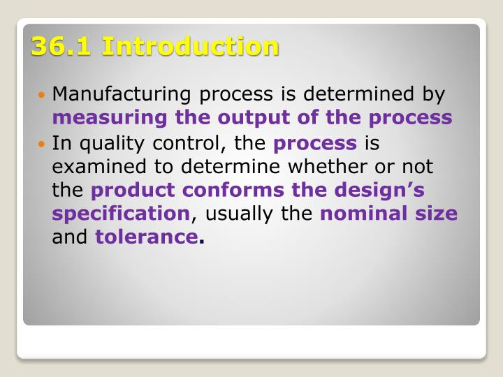 Manufacturing process is determined by
