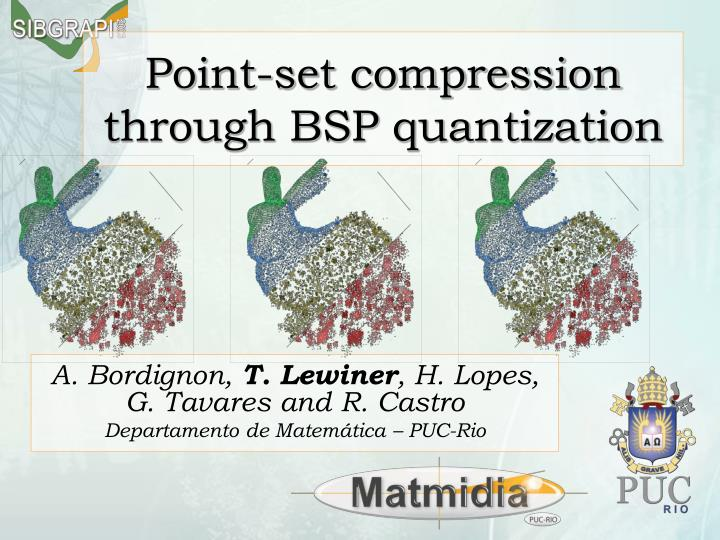 Point set compression through bsp quantization