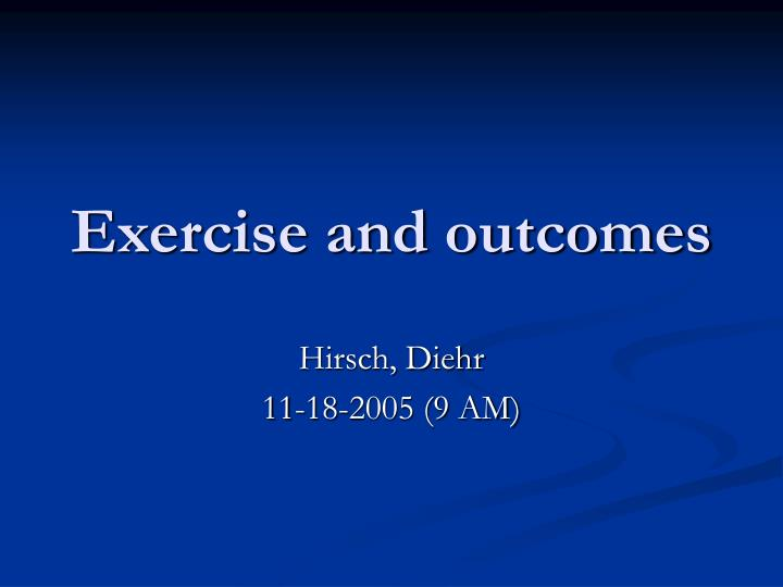 Exercise and outcomes