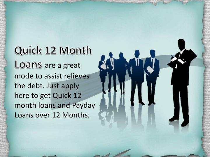Quick 12 Month Loans