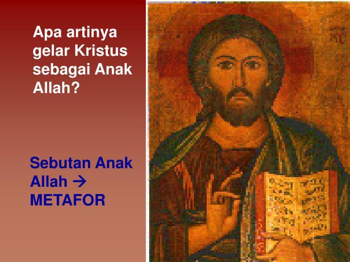 Apa artinya gelar Kristus sebagai Anak Allah?