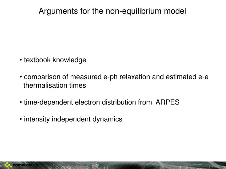 Arguments for the non-equilibrium model