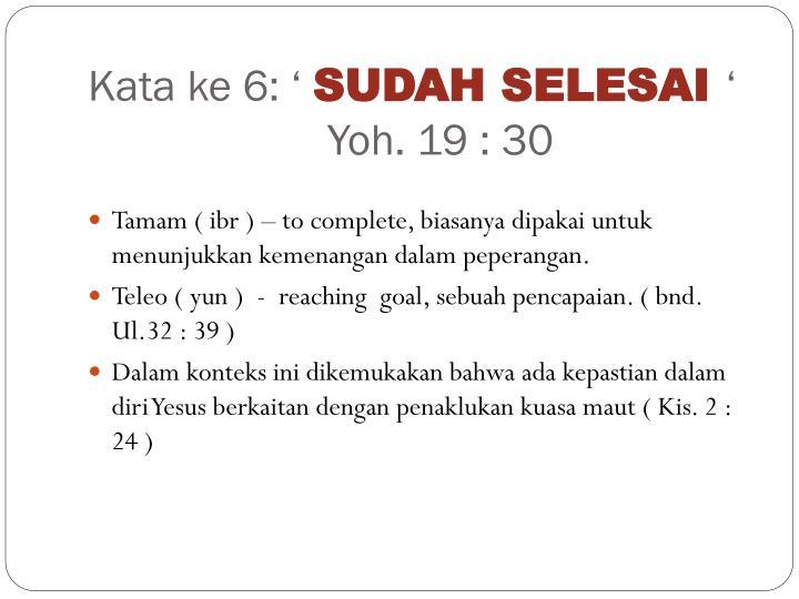 Kata ke 6: '