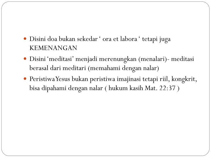 Disini doa bukan sekedar ' ora et labora ' tetapi juga KEMENANGAN