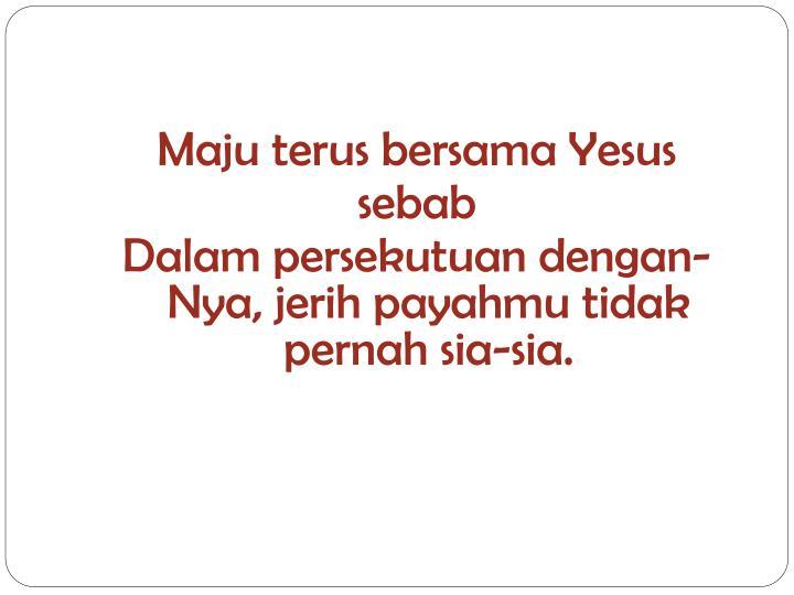 Maju terus bersama Yesus