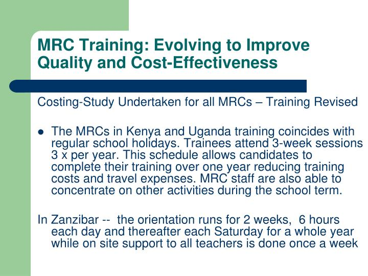 MRC Training: Evolving to Improve Quality and Cost-Effectiveness