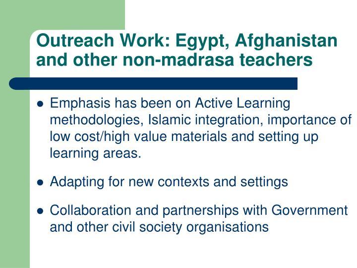 Outreach Work: Egypt, Afghanistan and other non-madrasa teachers