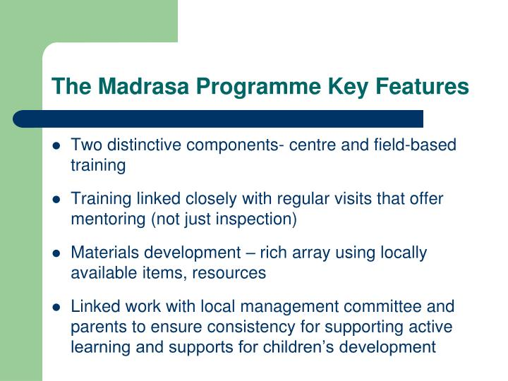 The Madrasa Programme Key Features