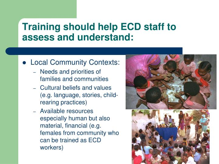 Training should help ECD staff to assess and understand: