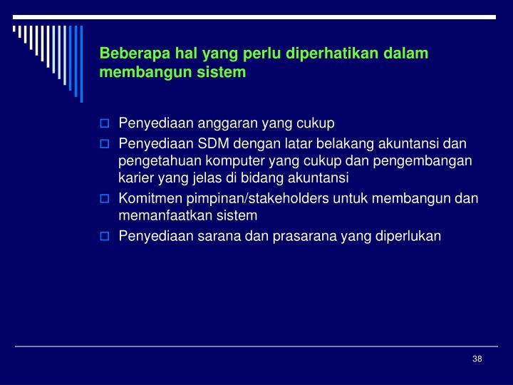 Beberapa hal yang perlu diperhatikan dalam membangun sistem