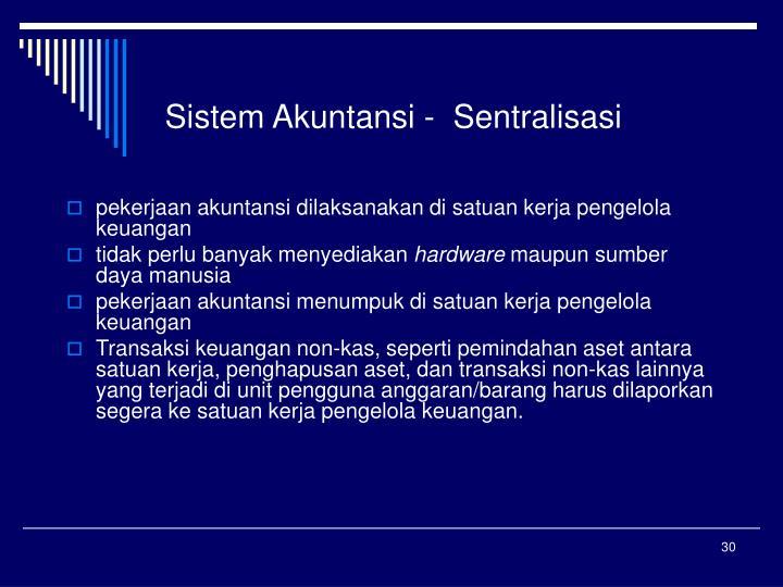 Sistem Akuntansi -  Sentralisasi