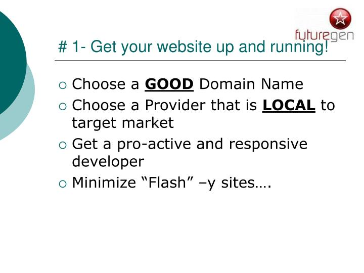 # 1- Get your website up and running!