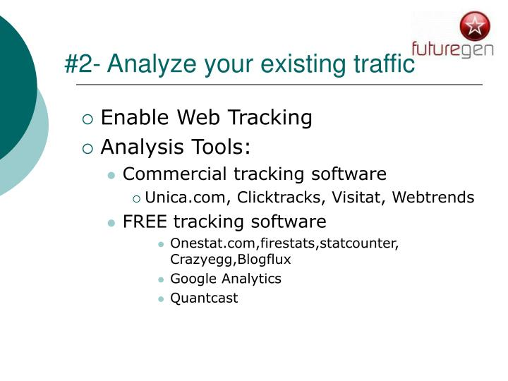 #2- Analyze your existing traffic
