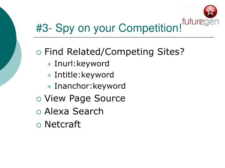 #3- Spy on your Competition!