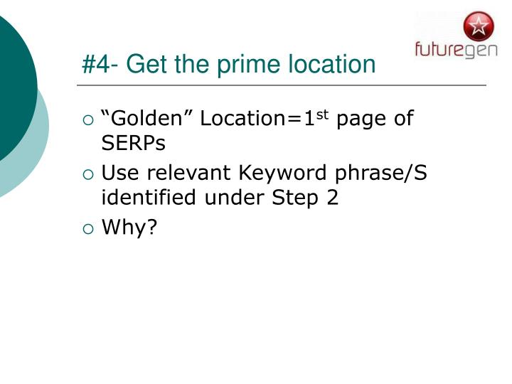 #4- Get the prime location
