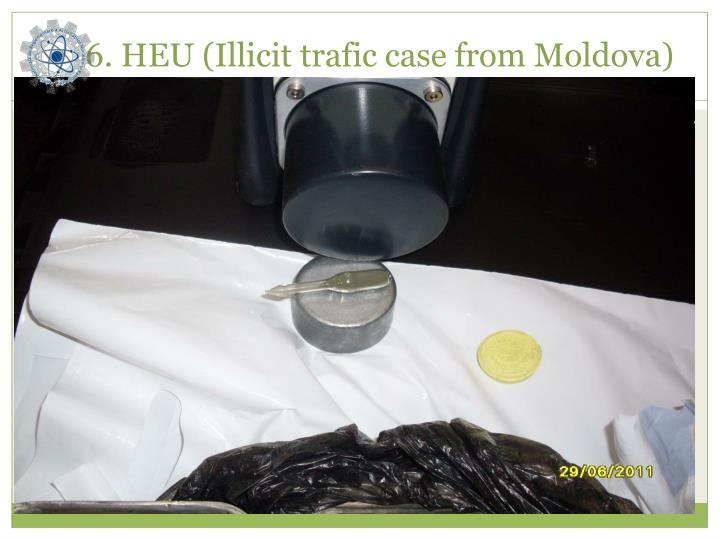 6. HEU (Illicit trafic case from Moldova)