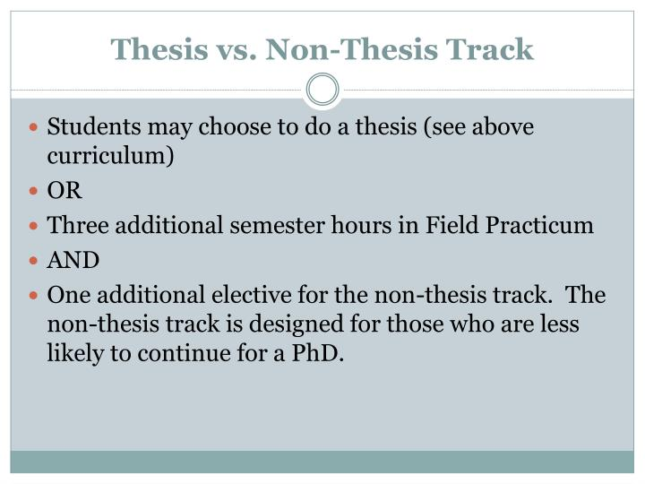 Thesis vs. Non-Thesis