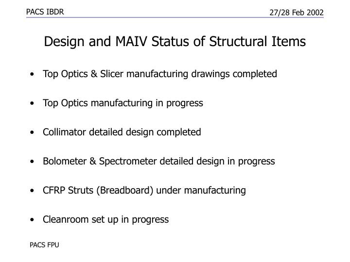 Design and MAIV Status of Structural Items