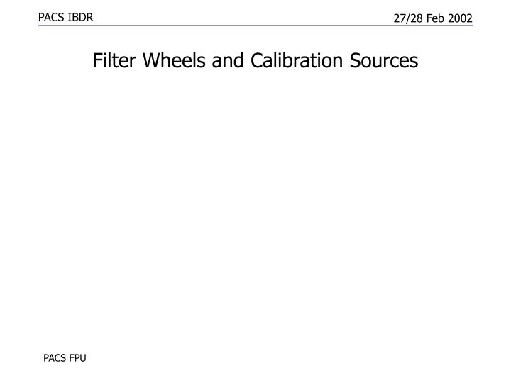 Filter Wheels and Calibration Sources