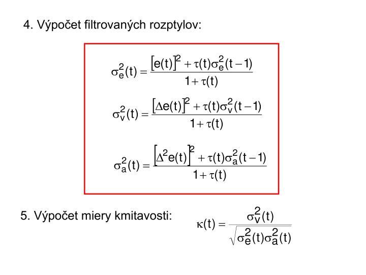 4. Výpočet filtrovaných rozptylov: