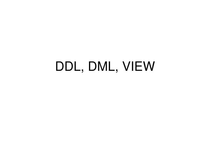 DDL, DML, VIEW
