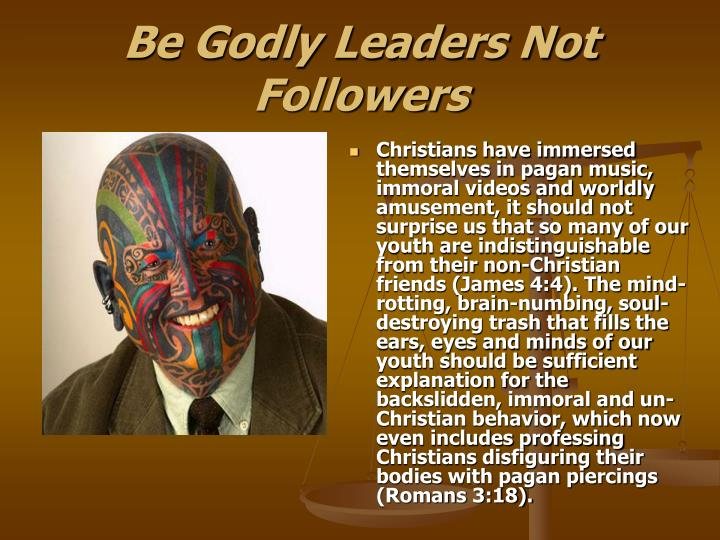 Be Godly Leaders Not Followers