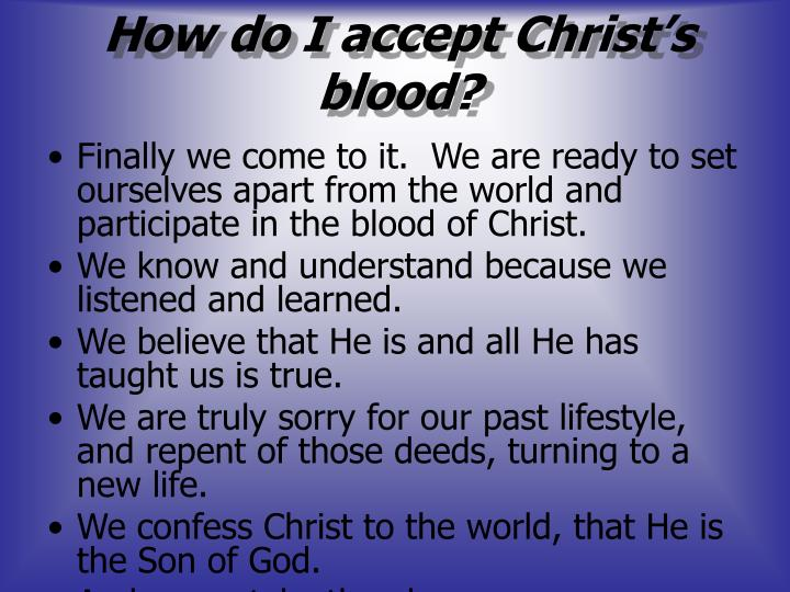 How do I accept Christ's blood?