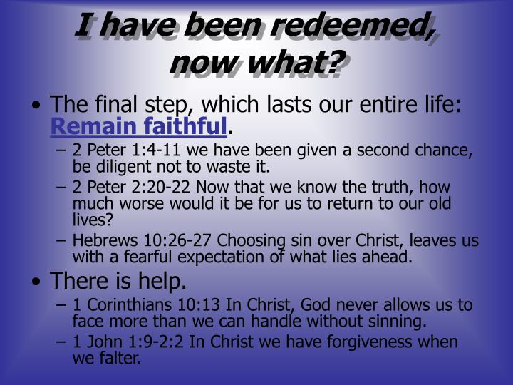 I have been redeemed,