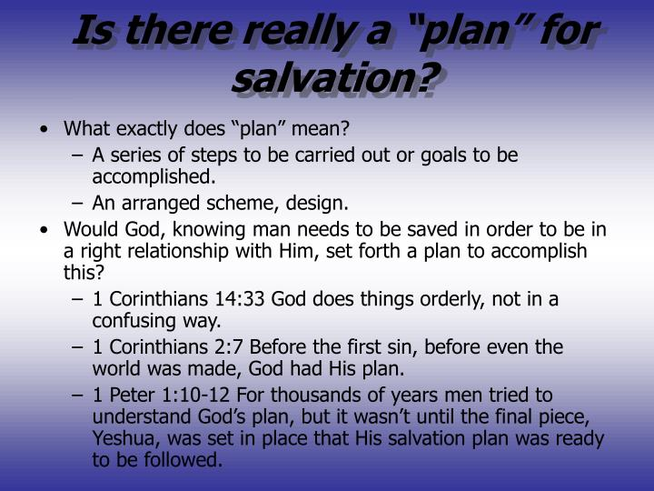 "Is there really a ""plan"" for salvation?"