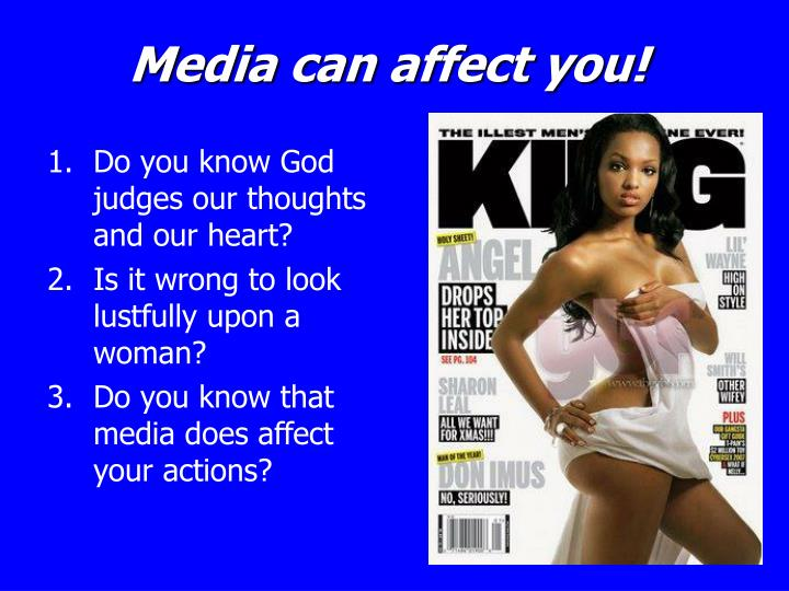 Media can affect you!