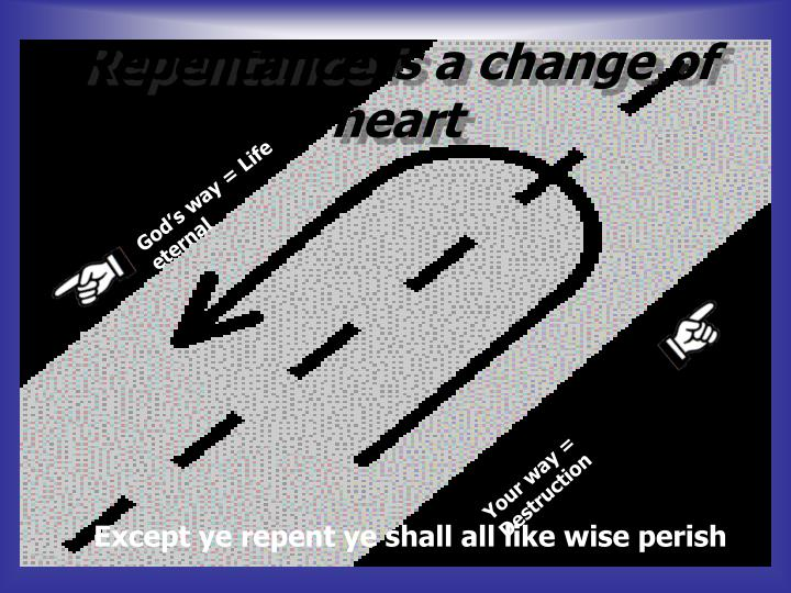 Repentance is a change of heart
