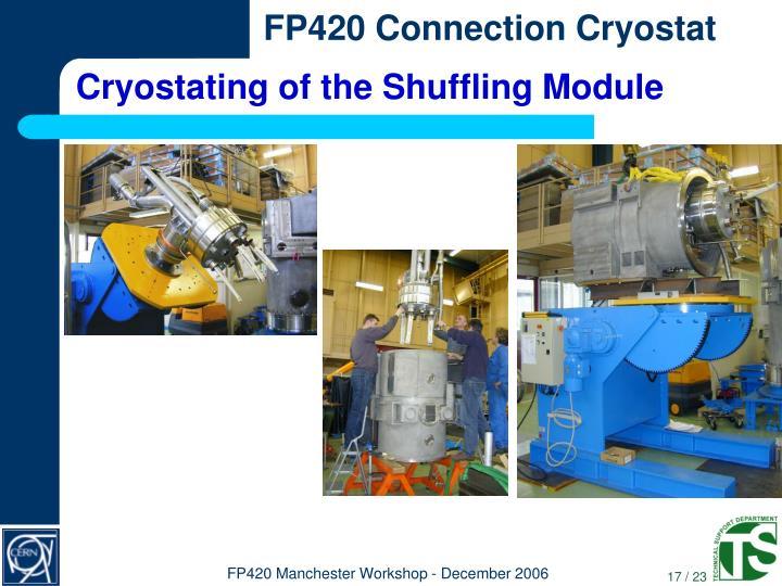 Cryostating of the Shuffling Module