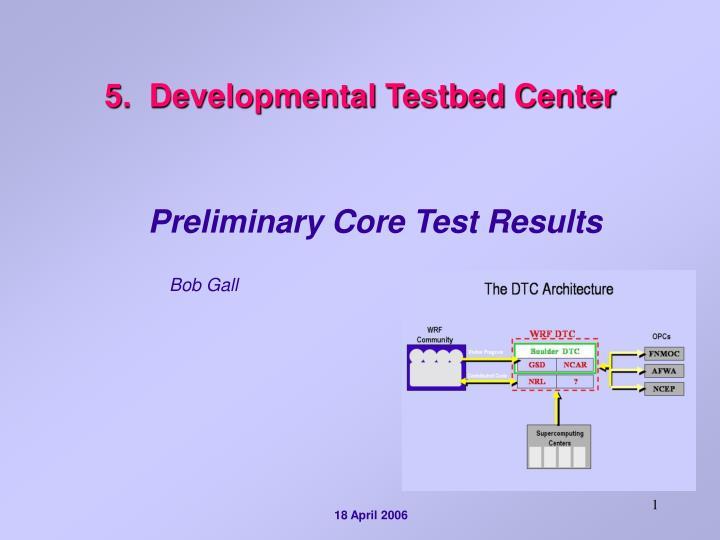 5.  Developmental Testbed Center