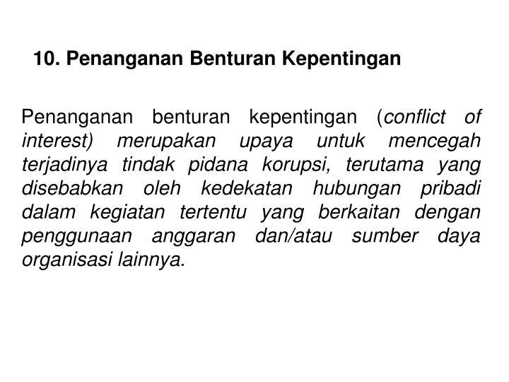 10. Penanganan Benturan Kepentingan
