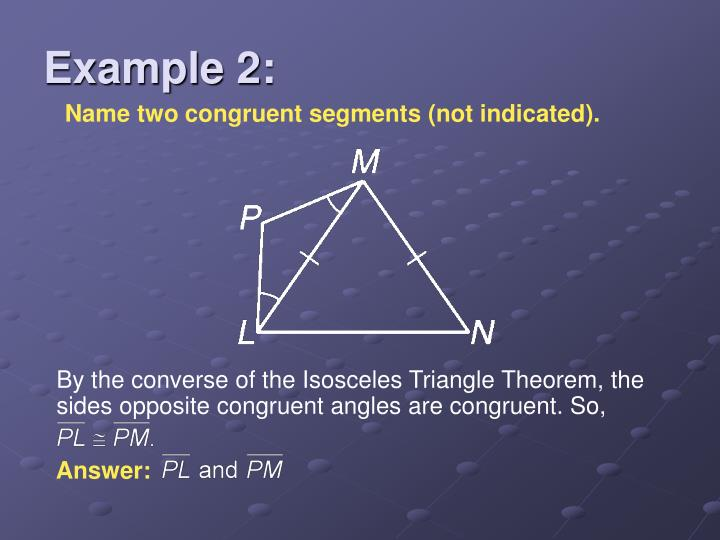 Name two congruent segments (not indicated).