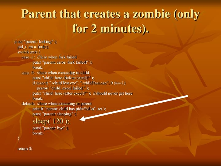 Parent that creates a zombie (only for 2 minutes).