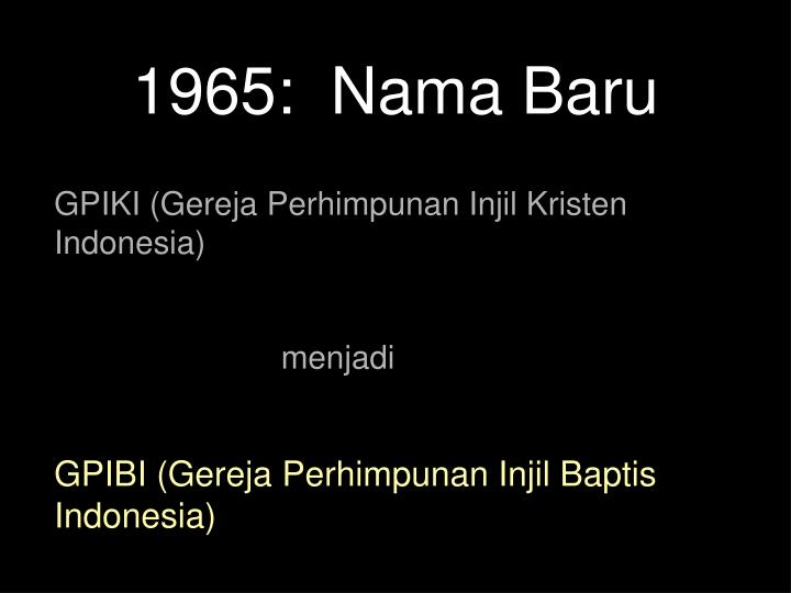 1965:  Nama Baru
