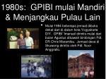 1980s gpibi mulai mandiri menjangkau pulau lain1