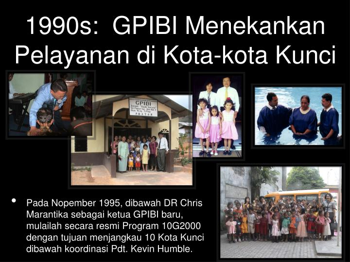 1990s:  GPIBI Menekankan Pelayanan di Kota-kota Kunci