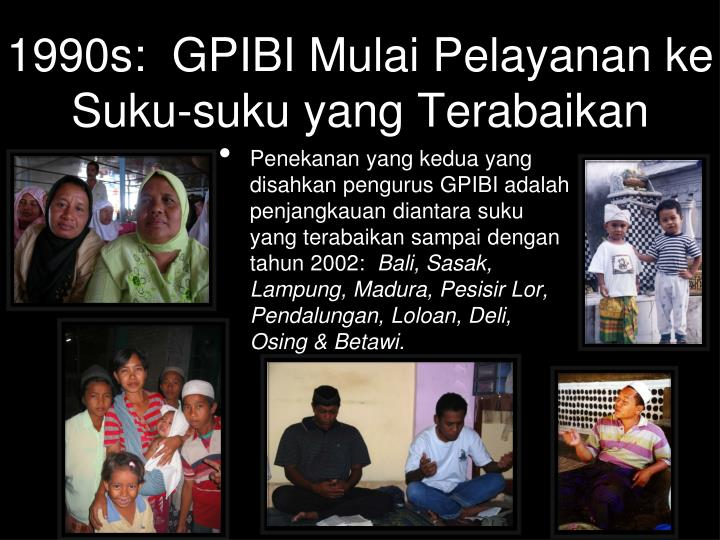 1990s:  GPIBI Mulai Pelayanan ke Suku-suku yang Terabaikan