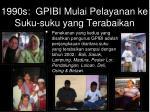 1990s gpibi mulai pelayanan ke suku suku yang terabaikan