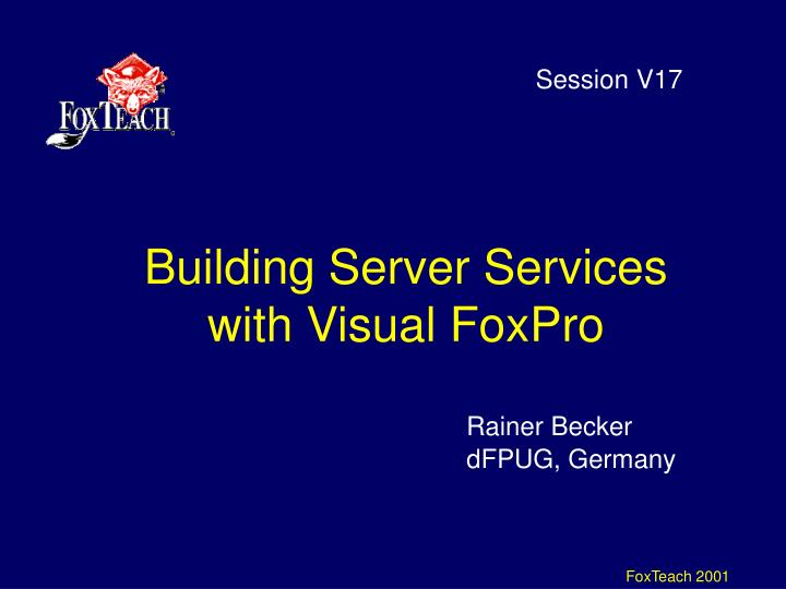 Building server services with visual foxpro