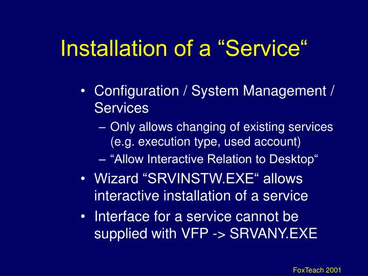 "Installation of a ""Service"""