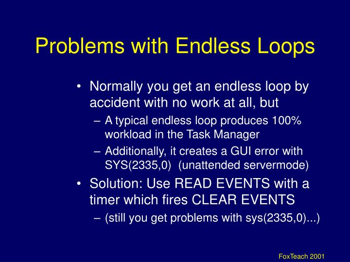 Problems with Endless Loops